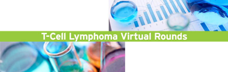 T-Cell Lymphona Virtual Rounds