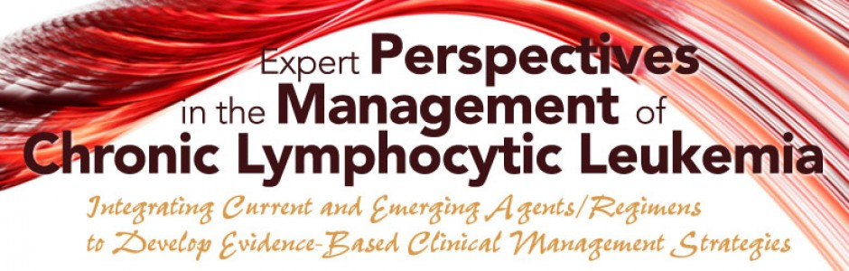 Expert Perspectives in the Management of Chronic Lymphocytic Leukemia