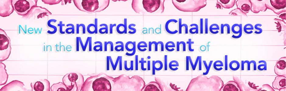 New Standards and Challenges in the Management of Multiple Myeloma