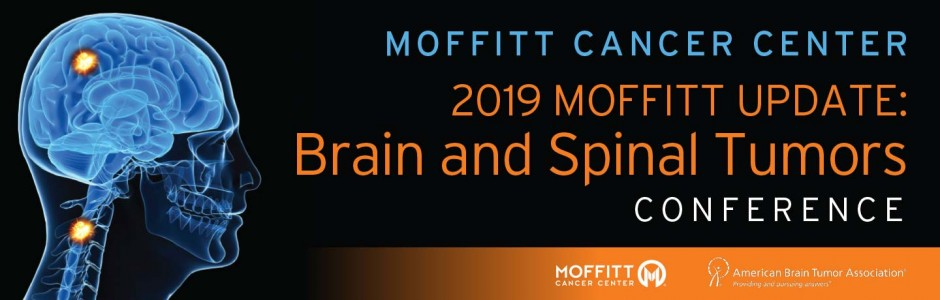 2019 Moffitt Update: Brain and Spinal Tumors Conference